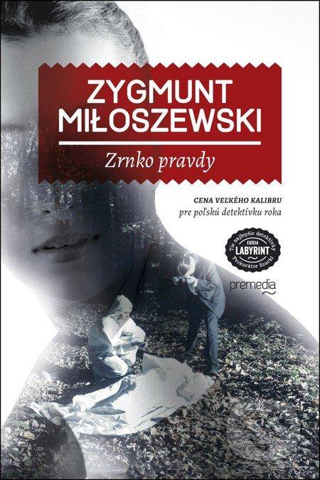 Výsledok vyhľadávania obrázkov pre dopyt Zaplatení, Zrnko pravdy - Zygmunt Miloszewski