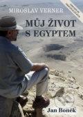 Miroslav Verner / M�j �ivot s Egyptem