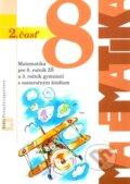 Matematika pre 8. ro�n�k Z� a 3. ro�n�k gymn�zi� s osemro�n�m �t�diom