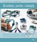 Kor�lky, perle, rokajly
