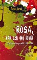 Rosa, kam len oko dovid�