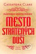 Mesto straten�ch du�� - N�stroje smrte�n�kov (piata kniha)