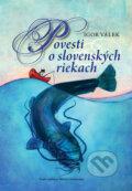 Povesti o slovensk�ch riekach