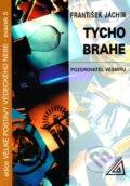 Tycho Brahe � Pozorovatel vesm�ru