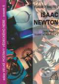 Isaac Newton � Zakladatel teoretick� fyziky