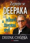Zeptejte se Deepaka na zdrav� a �ivotn� styl