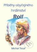 P��b�hy oby�ejn�ho hrdinstv� - Rolf