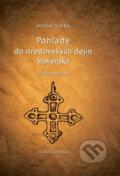 Poh�ady do stredovek�ch dej�n Slovenska