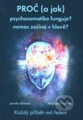 Pro� (a jak) psychosomatika funguje?