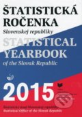 �tatistick� ro�enka Slovenskej republiky 2015/Statistical Yearbook of the Slovak Republic 2015
