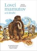 Lovci mamutov a t� druh�
