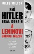 Ke� Hitler bral koka�n a Leninovi ukradli mozog