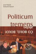 Politicum tremens alebo �o bolo, bolo!