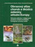 Obrazov� atlas chorob a �k�dc� zeleniny st�edn� Evropy