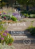 My Garden is a Car Park and Other Design Dilemmas