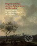 Majstrovsk� diela nizozemsk�ho umenia na Slovensku