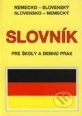 Nemecko-slovensk� a slovensko-nemeck� slovn�k pre �koly a denn� prax