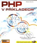 PHP v p��kladech + CD-ROM