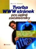 Tvorba WWW str�nek pro �pln� za��te�n�ky