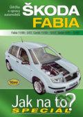 �koda Fabia (Fabia 11/99 - 3/07, Combi 11/00 - 12/07, Sedan 6/01 - 12/07)