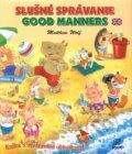 Slu�n� spr�vanie/Good Manners