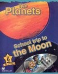 Macmillan Children�s Readers 6: Planets / School Trip to the Moon