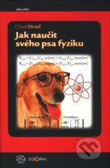 Jak naucit fyziku sveho psa (Chad Orzel)