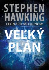 Velky plan (Stephen Hawking, Leonard Mlodinow)