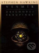Vesmir v orechovej skrupinke (Stephen Hawking)