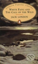 White Fang and The Call of the Wild (Jack London)