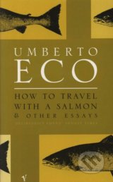 How to Travel with a Salmon - Umberto Eco