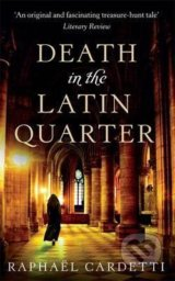 Death in the Latin Quarter - Raphael Cardetti