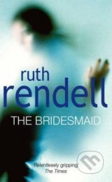 The Bridesmaid - Ruth Rendell