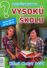 Pred startom na vysoku skolu 2012/2013 (Emilia Kollarova)