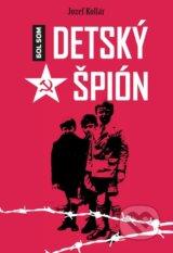 Bol som detsky spion (Jozef Kollar)