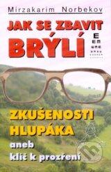Jak se zbavit bryli (Mirzakarim Norbekov)