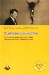 Zradene proroctvo (Erwin Koller a kol.)