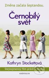 Cernobily svet (Kathryn Stockettova)