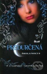 Skola noci 9: Predurcena (P.C. Cast, Kristin Cast)