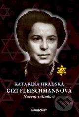 Gizi Fleischmannova: Navrat neziaduci (Katarina Hradska)