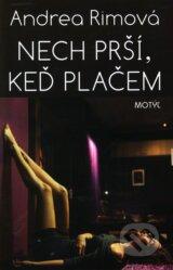 Nech prsi, ked placem (Andrea Rimova)