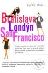 Bratislava, Londyn, San Francisco (Franka Fabian)