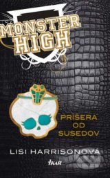Monster High 2: Prisera od susedov (Lisi Harrisonova)