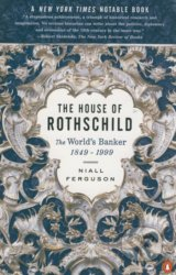 The House of Rothschild: The World's Banker 1849 - 1999
