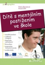 Dite s mentalnim postizenim ve skole (Petra Bendova, Pavel Zikl)