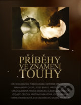 Pribehy ve znameni touhy (Jaroslav Rudis, Halina Pawlowska a kol.)