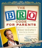The Bro Code for Parents - Barney Stinson, Matt Kuhn