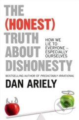 The (Honest) Truth About Dishonesty - Dan Ariely