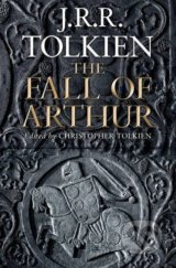 The Fall of Arthur - J.R.R. Tolkien