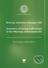 Dreviny Arboréta Mlyňany SAV / Inventory of Living Collections of the Mlyňany Arboretum SAS